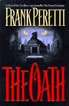 The Oath: A Novel by Frank E. Peretti