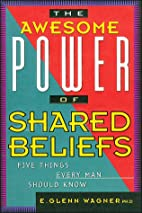 The Awesome Power of Shared Beliefs: Five…