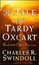 The Tale Of The Tardy Oxcart by Charles R.…