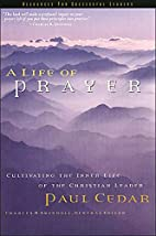A Life of Prayer by Paul Cedar