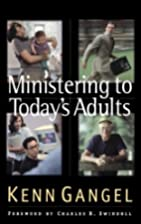 Ministering to Today's Adults (Swindoll…