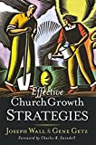 Getz, Gene A.: Effective Church Growth Strategies