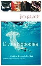 Divine Nobodies: Shedding Religion to Find…