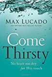 Lucado, Max: Come Thirsty