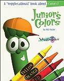Vischer, Phil: Junior's Colors (Veggietales Series)