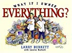 What If I Owned Everything? by Larry Burkett