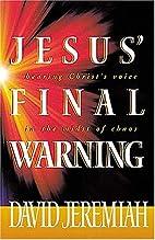 Jesus' Final Warning by Dr. David Jeremiah