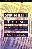 Zuck, Roy B.: Spirit Filled Teaching Super Saver