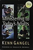 Gangel, Kenneth O.: Ministering To Todays Adults (Swindoll Leadership Library)