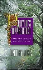 Prayer's Apprentice by Timothy Jones