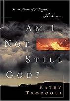 Am I Not Still God? by Kathy Troccoli