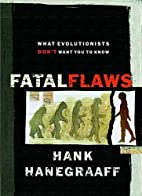 Fatal Flaws: What Evolutionists Don't Want…