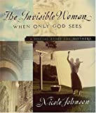 Johnson, Nicole: The Invisible Woman