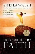 Extraordinary Faith: God's Perfect Gift…