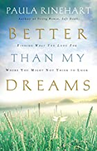 Better Than My Dreams: Finding What You Long…