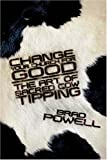 Powell, Brad: Change Your Church for Good: The Art of Sacred Cow Tipping