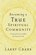 Becoming a True Spiritual Community: A…