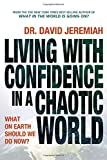 David Jeremiah: Living with Confidence in a Chaotic World