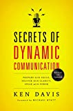 Ken Davis: Secrets of Dynamic Communications: Prepare with Focus, Deliver with Clarity, Speak with Power