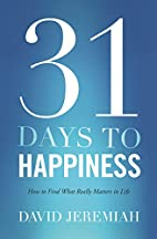 31 Days To Happiness: How to Find What…