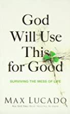 God Will Use This for Good: Surviving the…