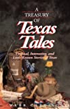 Garrison, Webb: A Treasury of Texas Tales: Unusual, Interesting, and Little-Known Stories of Texas
