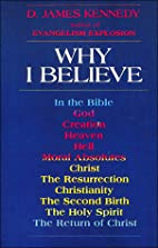 Why I Believe by D. James Kennedy
