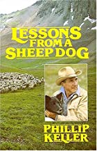 Lessons from a Sheep Dog by Phillip Keller