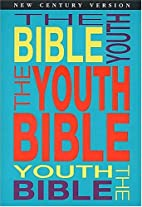 The Youth Bible An Ncv Resource That Teens…