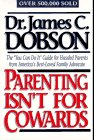 Dobson, James C.: Parenting Isn&#39;t for Cowards