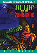 My Life as Crocodile Junk Food by Bill Myers