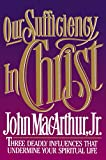 MacArthur, John: Our Sufficiency in Christ