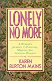 Mains, Karen Burton: Lonely No More