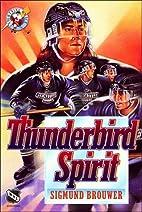 Thunderbird Spirit by Sigmund Brouwer