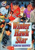 Winter Hawk Star by Sigmund Brouwer