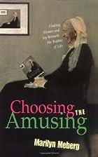 Choosing the Amusing by Marilyn Meberg