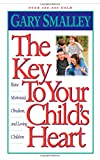 Smalley, Gary: The Key to Your Child's Heart