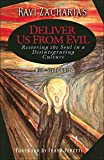 Zacharias, Ravi: Deliver Us from Evil: Restoring the Soul in a Disintegrating Culture