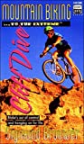 Brouwer, Sigmund: Mountain Biking . . . to the Extreme - Cliff Dive