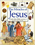 Hastings, Selina: The Miracles of Jesus: And Other Bible Stories