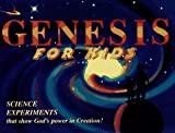 Stevenson, Robert: Genesis for Kids: Science Experiments That Show God's Power in Creation!