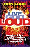 Luce, Ron: Live God Loud