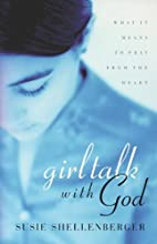 Girl Talk With God by Susie Shellenberger