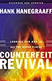 Hanegraaff, Hank: Counterfeit Revival: Looking for God in All the Wrong Places