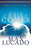 Lucado, Max: When Christ Comes: The Beginning of the Very Best