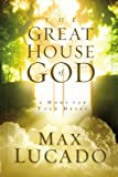 Lucado, Max: The Great House of God: A Home for Your Heart