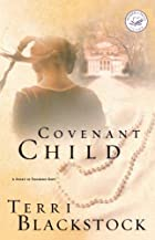 Covenant Child by Terri Blackstock