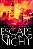 Jeremiah, David: Escape the Coming Night