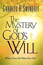 The Mystery Of God's Will by Charles R.…