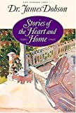 Dobson, James C.: Stories of the Heart and Home